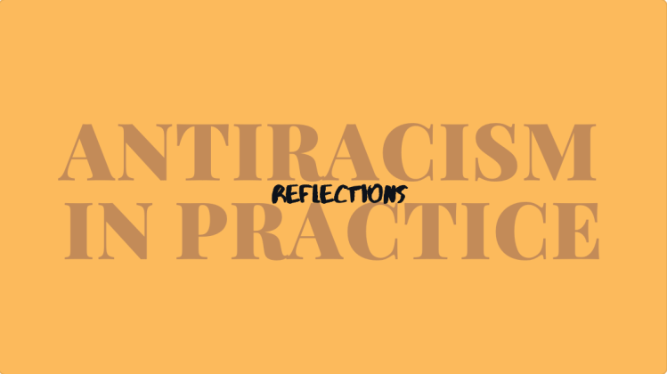 """Text which reads """"Antiracism in Practice: Reflections"""""""